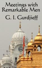 Meetings with Remarkable Men by G. I. Gurdjieff