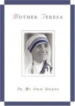 Mother Teresa, in My Own Words by Mother Teresa