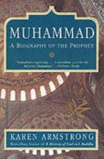 Muhammad: A Biography of the Prophet by Karen Armstrong