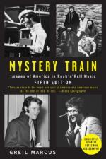 Mystery Train: Images of America in Rock 'n' Roll Music by Greil Marcus