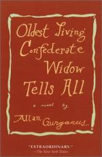Oldest Living Confederate Widow Tells All by Allan Gurganus