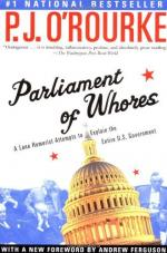 Parliament of Whores: A Lone Humorist Attempts to Explain the Entire U.S. Government by P. J. O'Rourke