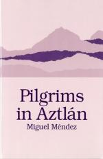 Pilgrims in Aztlan by Miguel Mendez