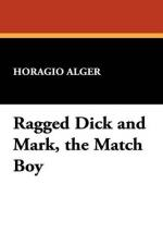 Ragged Dick and Mark, the Match Boy by Horatio Alger, Jr.