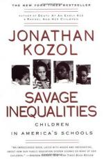 Savage Inequalities: Children in America's Schools by Jonathan Kozol