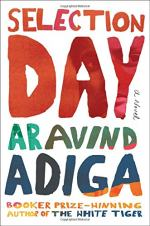 Selection Day: A Novel by Aravind Adiga