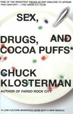 Sex, Drugs, and Cocoa Puffs: A Low Culture Manifesto by Chuck Klosterman