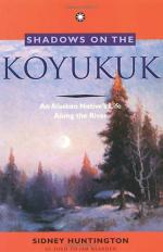 Shadows on the Koyukuk: An Alaskan Native's Life Along the River by Sidney C. Huntington