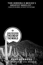 Signs Preceding the End of the World by Herrera, Yuri