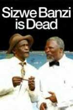 Sizwe Banzi Is Dead by Athol Fugard
