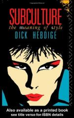 Subculture, the Meaning of Style by Dick Hebdige