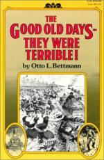 The Good Old Days--they Were Terrible! by Otto Bettmann