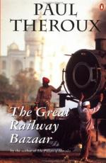 The Great Railway Bazaar: By Train Through Asia by Paul Theroux