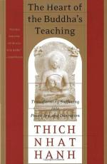 The Heart of the Buddha's Teaching by Nhat Hanh