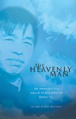 The Heavenly Man: The Remarkable True Story of Chinese Christian Brother Yun by Brother Yun