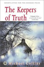 The Keepers of Truth by Michael Collins (Irish author)