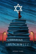 The Librarian of Auschwitz by Antonio Iturbe