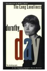The Long Loneliness: The Autobiography of Dorothy Day by Dorothy Day