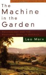 The Machine in the Garden; Technology and the Pastoral Ideal in America by Leo Marx