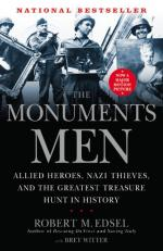 The Monuments Men: Allied Heroes, Nazi Thieves and the Greatest Treasure Hunt in Histor by Robert M. Edsel