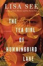 The Tea Girl of Hummingbird Lane by Lisa See