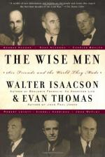 The Wise Men: Six Friends and the World They Made: Acheson, Bohlen,... by Walter Isaacson