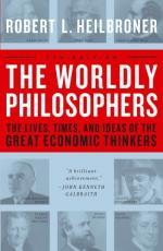 The Worldly Philosophers by Robert Heilbroner