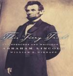 This Fiery Trial: The Speeches and Writings of Abraham Lincoln by Abraham Lincoln