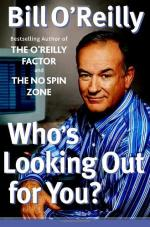 Who's Looking Out For You? by Bill O'Reilly (commentator)