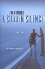 A Sudden Silence by Eve Bunting