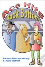 Ace Hits Rock Bottom by Barbara Beasley Murphy and Judie Wolkoff