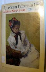 American Painter in Paris: A Life of Mary Cassatt by Ellen Louise Wilson