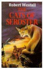 The Cats of Seroster by Robert Westall