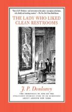 The Lady Who Liked Clean Restrooms by J. P. Donleavy