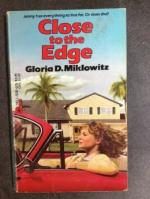 Close to the Edge by Gloria Miklowitz