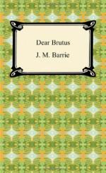Dear Brutus by J. M. Barrie