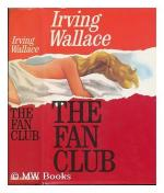 The Fan Club by Irving Wallace