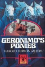 Geronimo's Ponies by Harold Burton Meyers