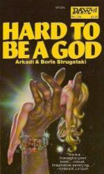 Hard to Be a God by Boris and Arkady Strugatsky