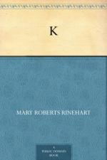 K. by Mary Roberts Rinehart