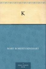 K. by Mary Roberts Rinehart