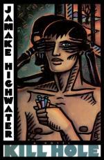 Kill Hole by Jamake Highwater