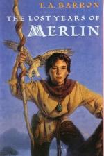 The Lost Years Of Merlin by T. A. Barron