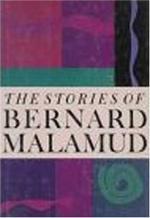 The Stories of Bernard Malamud by Bernard Malamud
