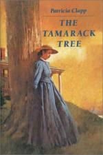 The Tamarack Tree by Patricia Clapp