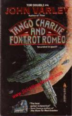 Tango Charlie and Foxtrot Romeo by John Varley