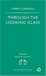 Through the Looking-Glass: And What Alice Found There by Lewis Carroll